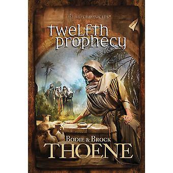 Twelfth Prophecy by Bodie Thoene - Brock Thoene - 9780842375412 Book