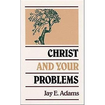 Christ and Your Problems by J. E. Adams - 9780875520117 Book