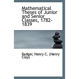 Mathematical Theses of Junior and Senior Classes - 1782-1839 by Badge