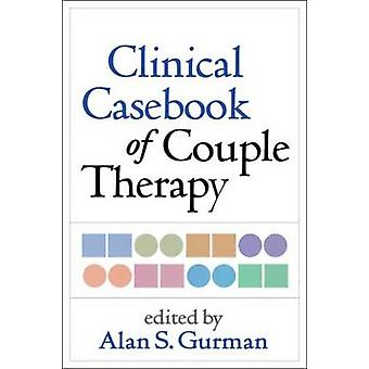Clinical Casebook of Couple Therapy by Alan S. Gurman - 9781462509683