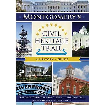 Montgomery's Civil Heritage Trail - A History & Guide by Site Director