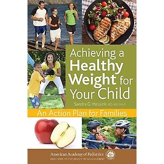 Achieving a Healthy Weight for Your Child - An Action Plan for Familie