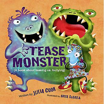 The Tease Monster - (a Book About Teasing vs Bullying) by Julia Cook -
