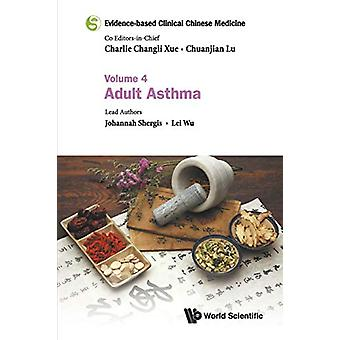 Evidence-based Clinical Chinese Medicine - Volume 4 - Adult Asthma by