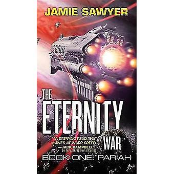 The Eternity War - Pariah by Jamie Sawyer - 9780316433228 Book