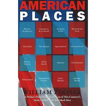 American Places - A Writer's Pilgrimage to Sixteen of This Country's M