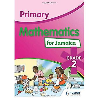 Primary Mathematics for Jamaica: Grade 2 Student's Book: National Standards Curriculum Edition