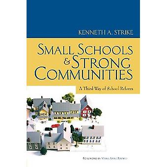 Small Schools and Strong Communities - A Third Way of School Reform by