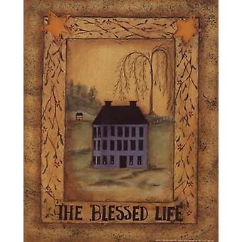 The Blessed Life Poster Print by Pat Fischer (8 x 10)