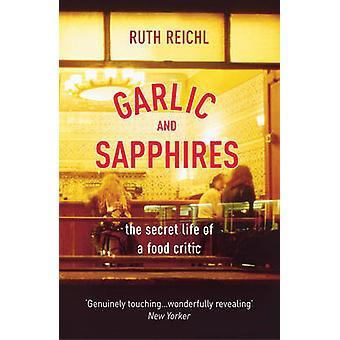 Knoblauch und Saphire von Ruth Reichl - 9780099489979 Buch