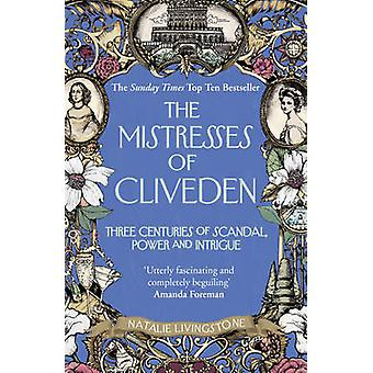 The Mistresses of Cliveden - Three Centuries of Scandal - Power and In