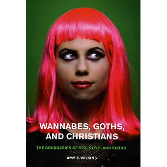Wannabes - Goths - and Christians - The Boundaries of Sex - Style - an