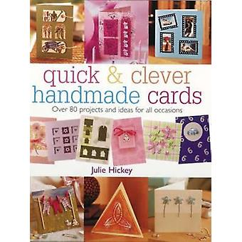 Quick and Clever Handmade Cards - Over 80 Projects and Ideas for All O