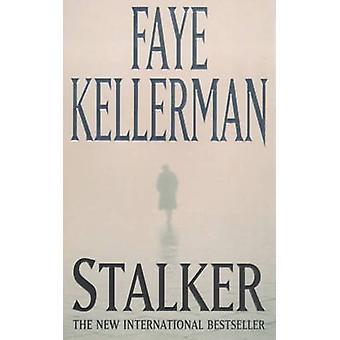 Stalker by Faye Kellerman - 9780747259237 Book