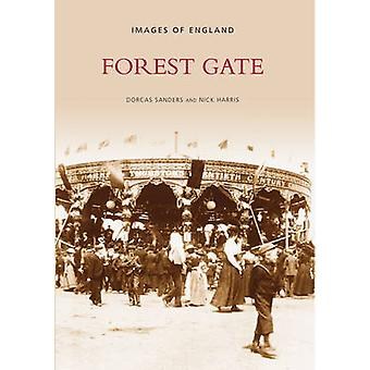 Forest Gate by Dorcas Saunders - Nick Harris - 9780752400495 Book