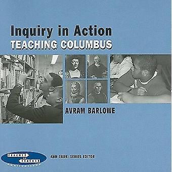 Inquiry in Action - Teaching Columbus by Avram Barlowe - 9780807746875