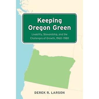 Keeping Oregon Green - Livability - Stewardship - and the Challenges o