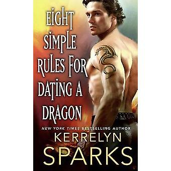 Eight Simple Rules for Dating a Dragon by Kerrelyn Sparks - 978125010