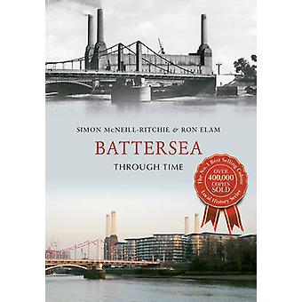 Battersea Through Time by Simon McNeill-Ritchie - Ron Elam - 97814456