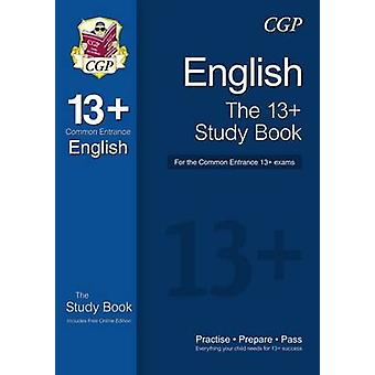 The 13+ English Study Book for the Common Entrance Exams (with Online