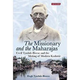 Der Missionar und die Maharadschas - Cecil Tyndale-Biscoe und der Herstellung