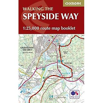 The Speyside Way Map Booklet - 1 -25 -000 OS Route Mapping by Alan Cast