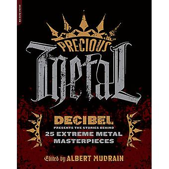 Edelmetall - Dezibel präsentiert die Geschichten hinter den 25 extremes Metall