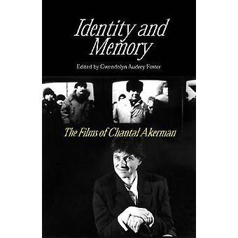 Identitet och minne - filmer av Chantal Akerman av Gwendolyn Audrey