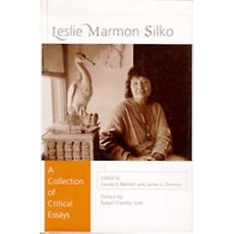 Leslie Marmon Silko - eine Sammlung von kritischen Essays von Louise K. Bar