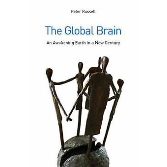 The Global Brain - The Awakening Earth in a New Century (3rd Revised e