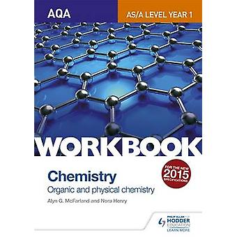 AQA A-Level/AS Chemistry Workbook - Inorganic and Organic Chemistry 1 -