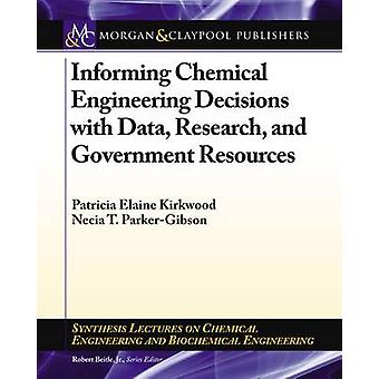 Informing Chemical Engineering Decisions with Data - Research - and G