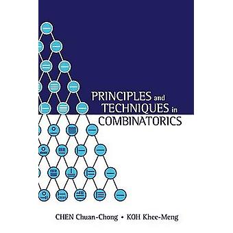 Principles and Techniques in Combinatorics by Chen Chuan-Chong - Khee