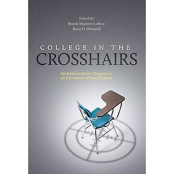 College in the Crosshairs - An Administrative Perspective on Preventio