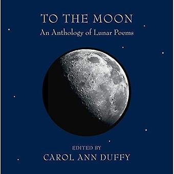 To the Moon: An Anthology of Lunar Poems