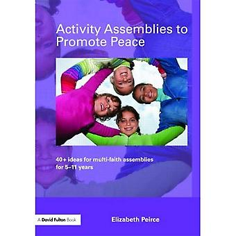 Activity Assemblies to Promote Peace: 50 Ideas for Multi-faith Assemblies for 5-11 Years