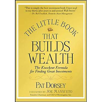 The Little Book That Builds Wealth: The Knock-out Formula for Finding Great Investments (Little Book Big Profits)