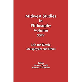 Midwest Studies in Philosophy Volume XXIV: Metaphysics and Ethics: 24
