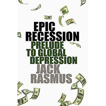 Episka Recession: Förspel till Global Depression