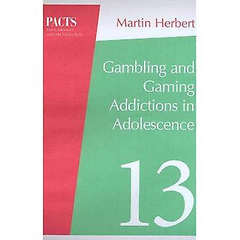 Gambling and Gaming Addictions in Adolescence (Parent, Adolescent and Child Training Skills)