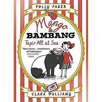Mango & Bambang: Tapir All at Sea (Book Two) - Mango and Bambang
