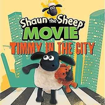 Shaun the Sheep Movie Timmy in the City (Shaun the Sheep Movie Tie in)