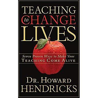 Onderwijs om leven te veranderen: zeven beproefde manieren om uw onderwijs tot leven komen