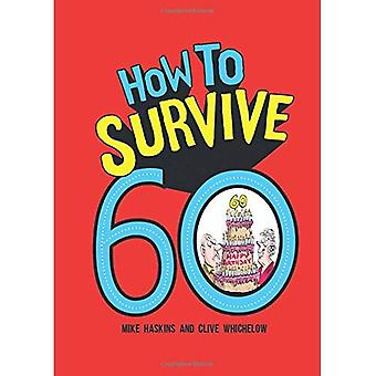 How to Survive 60
