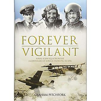 Forever Vigilant: Naval 8/208 Squadron RAF - A Centenary of Service from 1916 to 2016
