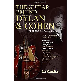 De gitaar achter Dylan & Cohen (Tin geluk serie: Volume One)
