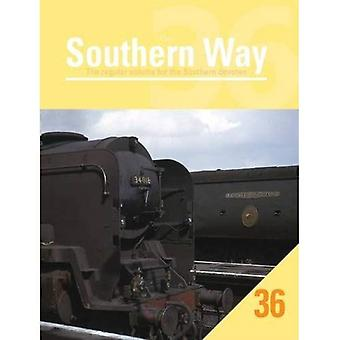 Southern Way Issue 36: The Regular Volume for the Southern Devotee 2016: No. 36