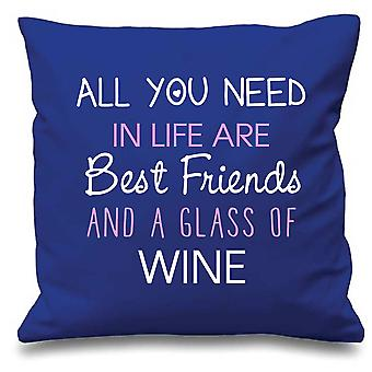 Blue Cushion Cover All You Need In Life Are Best Friends And A Glass Of Wine 16