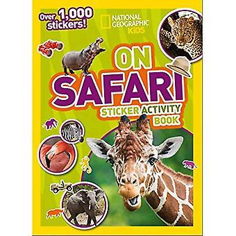 Cahier d'activités autocollant sur Safari: Plus 1 000 autocollants! (Autocollant NG activité livres) (livres d'activités NG autocollant)