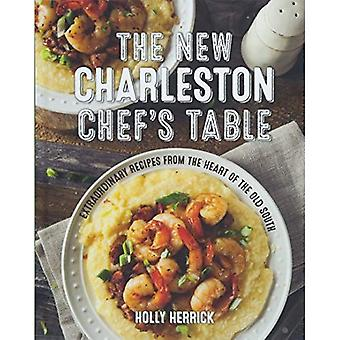 The New Charleston Chef's Table: Extraordinary Recipes� From the Heart of the Old South